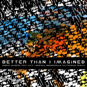 Better Than I Imagined [Feat. H.E.R. & Meshell Ndegeocello] (KAYTRANADA Remix)