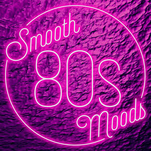Smooth 80s Moods