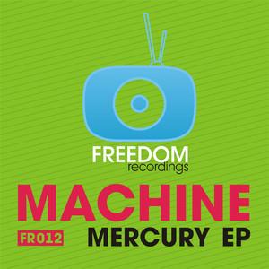 Mercury - Original Mix by Machine