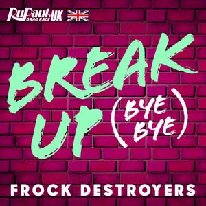 Break Up Bye Bye  - RuPaul