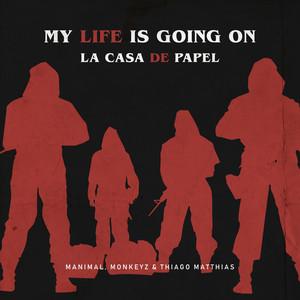 My Life Is Going on / La Casa De Papel - Manimal, ... cover art