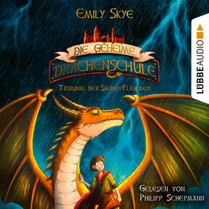 Das Tribunal der Sieben Flammen [Die geheime Drachenschule, Teil 5 (Gekürzt)] Audiobook