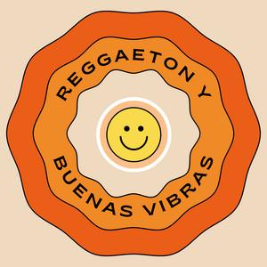 Reggaeton y Buenas Vibras