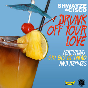 Drunk off Your Love - Remix EP