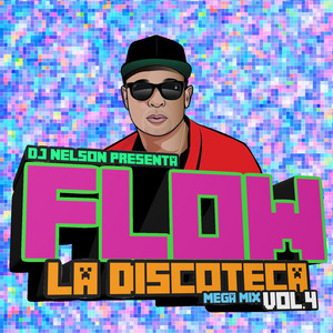 Flow la Discoteca Mega Mix, Vol.4