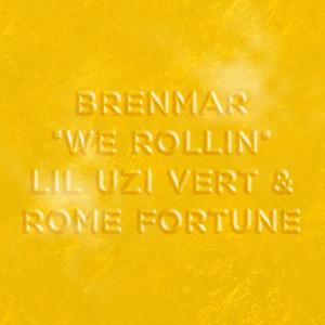 We Rollin (feat. Lil Uzi Vert & Rome Fortune)
