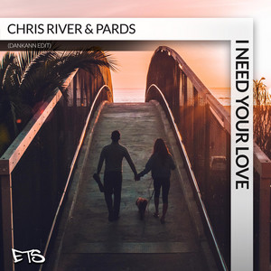 I Need Your Love - Extended Mix by Chris River, Pards