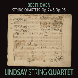 "Beethoven: String Quartet in E-Flat Major, Op. 74 ""Harp""; String Quartet in F Minor, Op. 95 ""Serioso"" (Lindsay String Quartet: The Complete Beethoven String Quartets Vol. 6)"