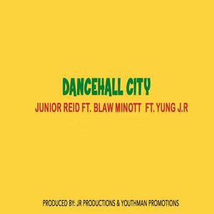 Dancehall City (feat. Blaw Minott & Yung J.R)
