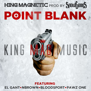 Point Blank (feat. El Gant, NBrown, Bloodsport & Pawz One)