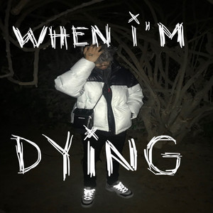 When I'm Dying