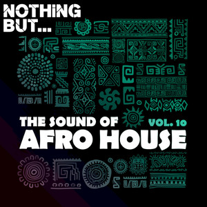 Nothing But... The Sound of Afro House, Vol. 10