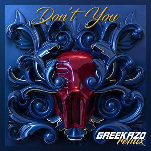 Don't You (feat. Greekazo)