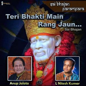 Teri Bhakti Mein Rang Jaun- Sai Bhajan