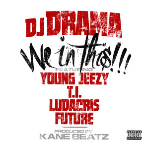 We In This (feat. Young Jeezy, T.I., Ludacris and Future)