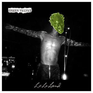 Green Velvet – La La Land (Acapella)