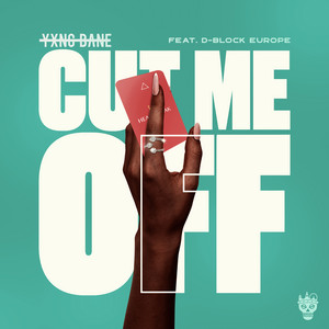 Cut Me Off (feat. D-Block Europe) by Yxng Bane, D-Block Europe