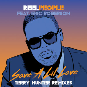 Save A Lil Love (Terry Hunter Remixes)