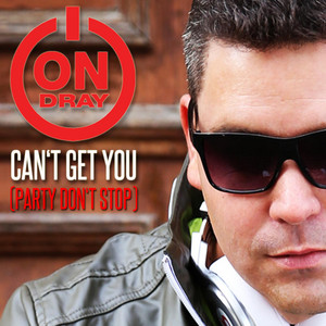 Can´T Get You ( Party Don´T Stop )