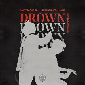 Drown (feat. Clinton Kane) [Matroda Remix]
