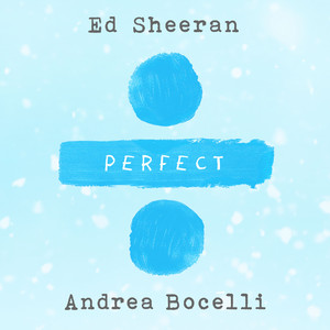 Perfect Symphony (Ed Sheeran & Andrea Bocelli)