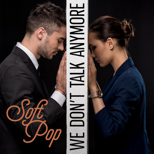 We Don't Talk Anymore - Soft Pop