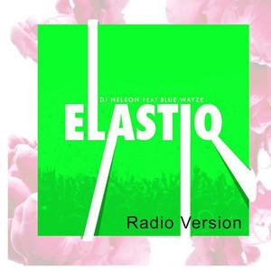 Elastiq (Radio Version) [feat. Blue Wyaze]
