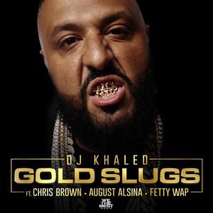 Gold Slugs (feat. Chris Brown, August Alsina & Fetty Wap)