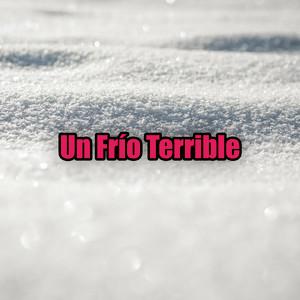 Un Frío Terrible