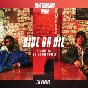 Ride Or Die (feat. Foster The People) [Dave Edwards Remix]