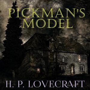Pickman's model (Howard Phillips Lovecraft)