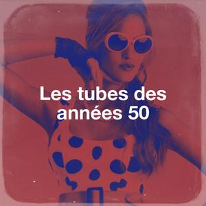 Les Tubes Des Années 50 album