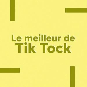 Le meilleur de Tik Tock