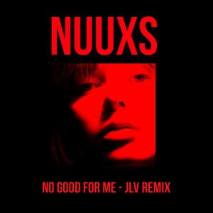 No Good for Me (Jlv Remix)