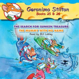 The Search for Sunken Treasure / The Mummy with No Name - Geronimo Stilton, Books 25 - 26 (Unabridged)