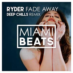 Fade Away (Deep Chills Remix)