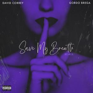 Save My Breath (Remix)