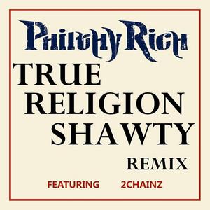 True Religion Shawty (Remix) (Clean Version)
