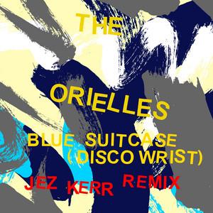 Blue Suitcase (Disco Wrist) [Jez Kerr Remix]