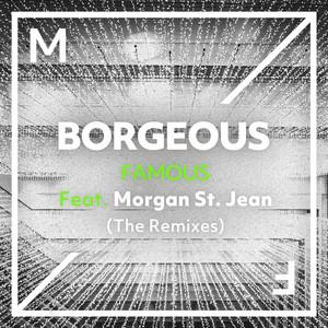 Famous (feat. Morgan St. Jean) [The Remixes]