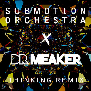 Thinking (Dr Meaker Extended D'n'B Mix)