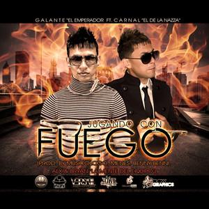 """Jugando Con Fuego (feat. Carnal """"El De La Nazza"""")"""