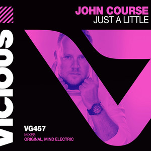 Just A Little - Extended Mix by John Course