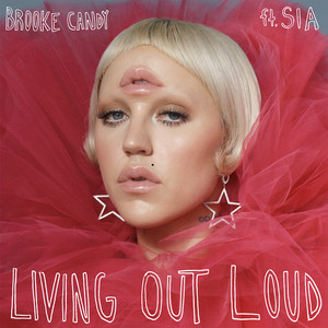 Living Out Loud (The Remixes, Vol. 1) (feat. Sia)