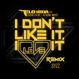 I Don't Like It, I Love It (feat. Robin Thicke & Verdine White) [Syzz Remix]