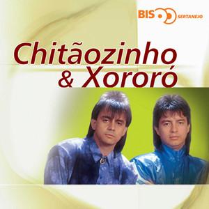 Bis Sertanejo - Chitãozinho & Xororó