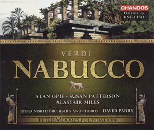 Nabucco (Sung in English): Part III: The Prophecy: Chorus of Hebrew Slaves: Speed your journey, my thoughts and my longings (Hebrews) by Giuseppe Verdi, Alan Opie, Leonardo Capalbo, Alastair Miles, Susan Patterson, Jane Irwin, Dean Robinson, Paul Wade, Camilla Roberts, Opera North Chorus, Opera North Orchestra, David Parry