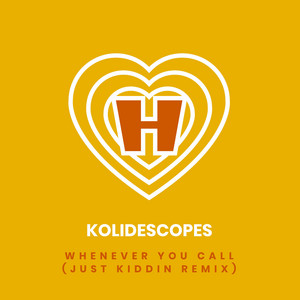 Whenever You Call (Just Kiddin Remix)