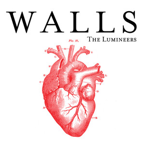 Walls by The Lumineers