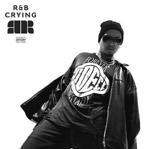 R&B Crying